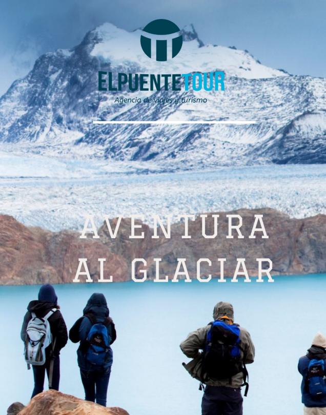 Aventura al Glaciar - Chalten- Madryn